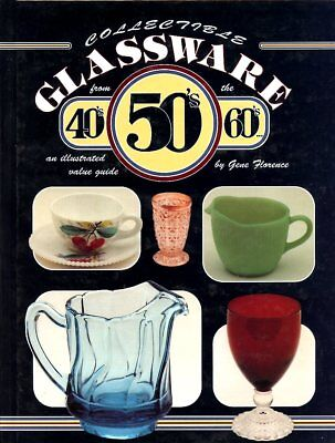 Collectible Glassware from 40s, 50, 60s value guide 1992 by Gene Florence