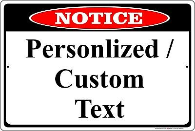 """Notice Sign Personalized 8"""" x 12"""" Aluminum Metal Customize with Text or Picture"""