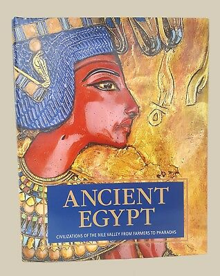 Ancient Egypt - Civilizations of the Nile Valley from farmers to Pharaohs Book