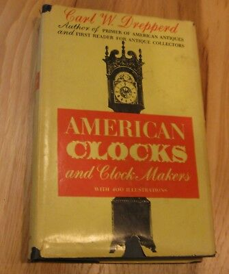 1958 American Clocks and Clock Makers by Carl Drepperd,Vintage Clock book