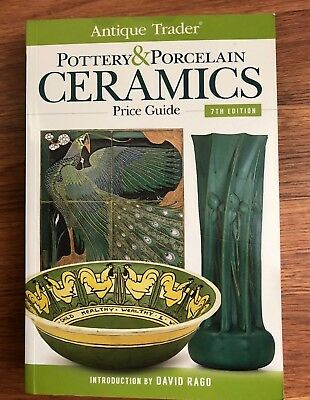POTTERY & PORCELAIN CERAMICS PRICE GUIDE Antique Trader 7th Edition Collect Book