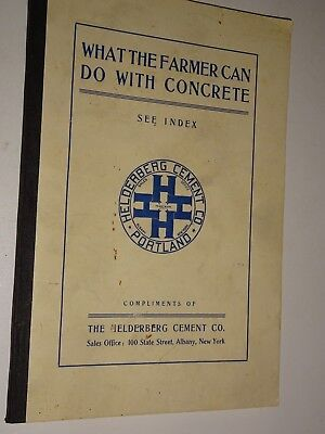 1910 What The Farmer Can Do With Concrete Booklet Helderberg Cement Co Albany NY