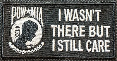 POW MIA KIA I Wasn't There But I Still Care Embroidered Biker Patch