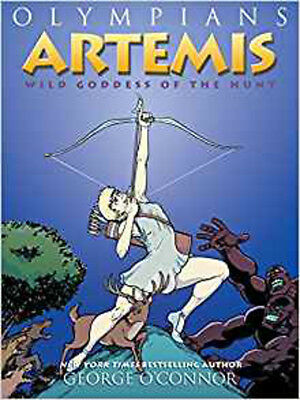 Artemis: Wild Goddess of the Hunt (Olympians (Paperback)), O'Connor, George, Exc