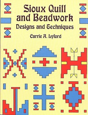 Sioux Quill and Bead Work Designs Techniques Beading Pattern Book Native
