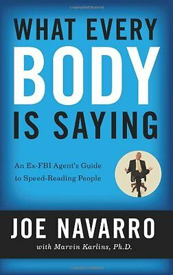 What Every BODY is Saying: An Ex-FBI Agent's Guide to Speed-Reading People, New