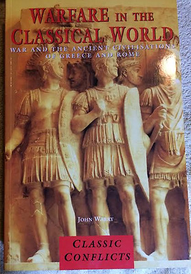 Military History: Warfare in the Classical World Ancient Greece Civilization NEW
