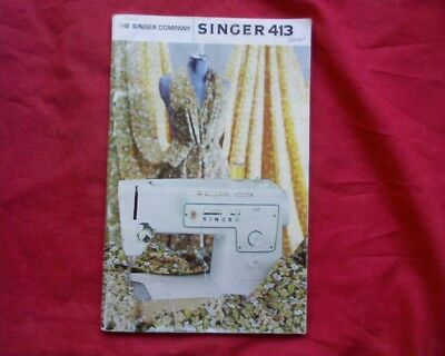 Singer Sewing Machine, model 413 instruction book owners manual