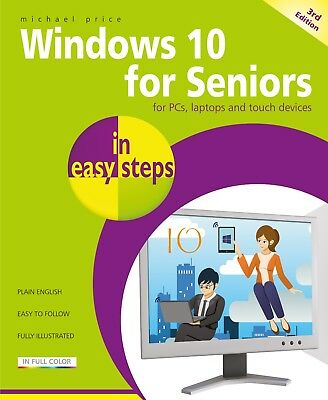 Windows 10 for Seniors in easy steps, 3rd ed - updated for the April 2018 Update