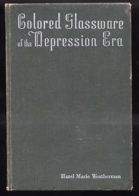 Colored Glassware Of The Depression Era By Hazel Marie Weatherman - Hb