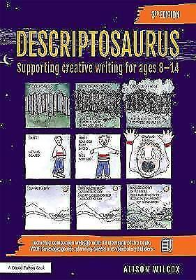 Descriptosaurus: Supporting Creative Writing for Ages 8-14 (3rd Edition) Latest