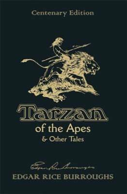 Tarzan of the Apes & Other Tales: Centenary Edition