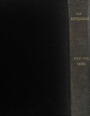 Folio July-Dec. 1930: THE ANTIQUARIAN 6 Issues Bound, 500-550p, Clean & SCARCE