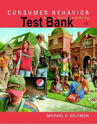 Test Bank Consumer Behavior Buying Having and Being 12th edition by Solomon
