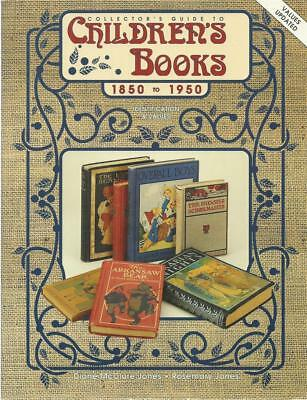Collector's guide to children's books, 1850 to 1950 : identification & values