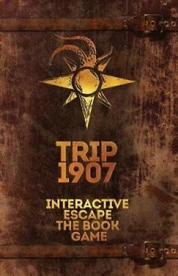 Trip 1907 Interactive Escape the Book Game by George Kiafas 9780692069745
