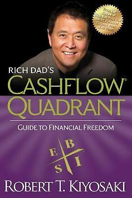 Rich Dad's Cashflow Quadrant: Rich Dad's Guide to Financial Freedom by Robert T.