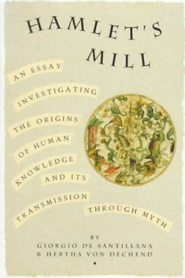 Hamlet's Mill A Essay Investigating the Origins of Human Knowle... 9780879232153