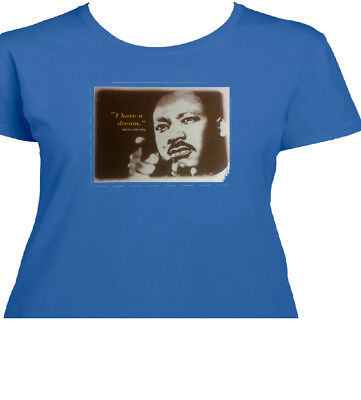 I Have A Dream MLK Womens T Shirt - Political - 3106