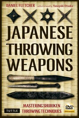 Japanese Throwing Weapons Mastering Techniques for Throwing the... 9784805311011