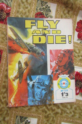 Vintage Air Ace Picture Library Comic Book : Fly and Die!, No 524 [price 1'3 ]