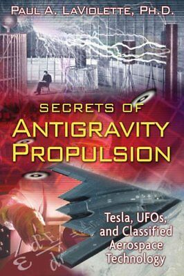 Secrets of Antigravity Propulsion Tesla, UFO's, and Classified ... 9781591430780