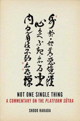 Not One Single Thing A Commentary on the Platform Sutra 9781614291145