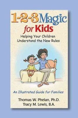 1-2-3 Magic for Kids Helping Your Children Understand the New R... 9781889140254