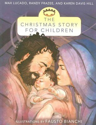 The Christmas Story for Children by Max Lucado 9780310735984 (Paperback, 2014)