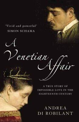 A Venetian Affair: A true story of impossible love in the eighteenth century...