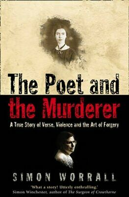 The Poet and the Murderer: A True Story of Verse, Violence and the Art of...