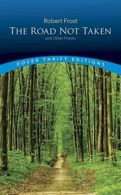 The Road Not Taken, and Other Poems by Robert Frost 9780486275505