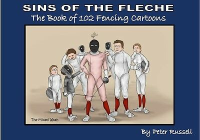 SINS OF THE FLECHE - The Book of 102 Fencing Cartoons Paperback – 2015