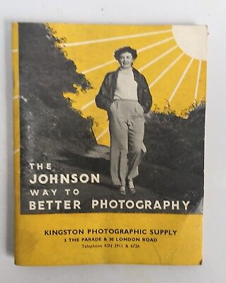 The Johnson Way To Better Photography (1951) - Kingston Photographic Supply