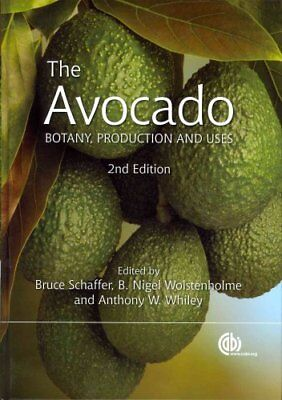 Avocado Botany, Production and Uses by B. Schaffer 9781845937010