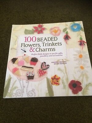 100 Beaded Flowers, Trinkets & Charms By Amanda Brooke Murr-Hinson