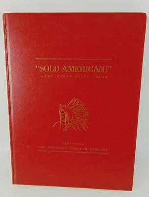 Sold American The First Fifty Years American Tobacco Company History(1954, HC)