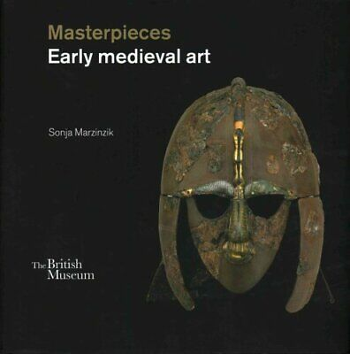 Masterpieces of Late Roman, Byzantine and Early Medieval Art by Sonja...
