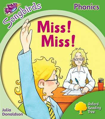 Oxford Reading Tree: Level 2: Songbirds: Miss! Miss! by Julia Donaldson
