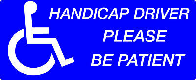 Handicap driver please be patient car auto sticker windo decal warning exterior