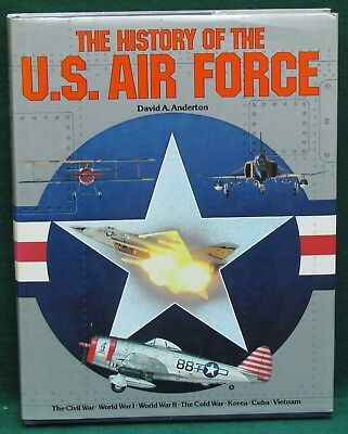 THE HISTORY OF THE US AIR FORCE by DAVID A. ANDERTON