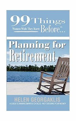 99 Things Women Wish They Knew Before Planning for Retirement (99 Things You ...