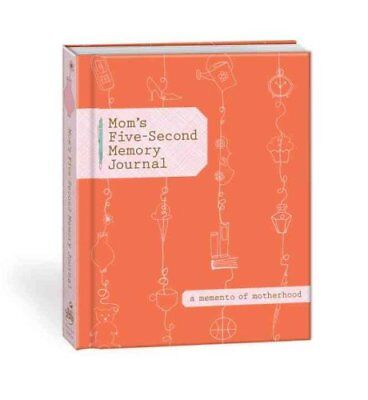 Mom's Five-Second Memory Journal by Potter Style 9780307719799