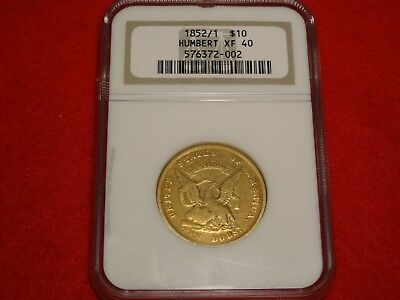 NGC XF40 1852/1 Augustus Humbert United States Assay Office California $10