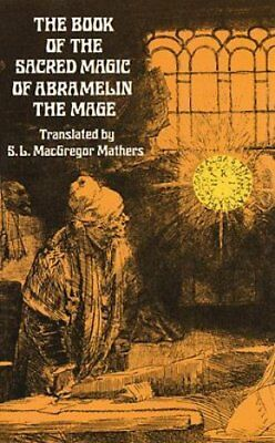 The Book of the Sacred Magic of Abramelin the Mage 9780486232119