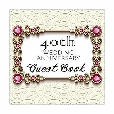 Guest Book 40th Wedding Anniversary: 40th Anniversary Guest Book (V4)