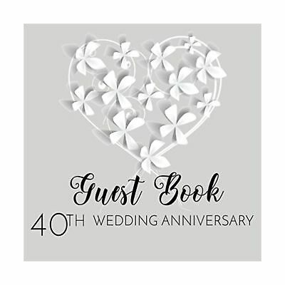 Guest Book 40th Wedding Anniversary: 40th Anniversary Guest Book (V1)