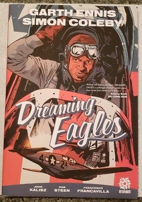DREAMING EAGLES HC SIGNED Garth Ennis NYCC Edition 1ST Artist Proof AP/200