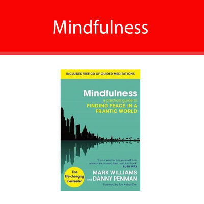 Mindfulness : A Practical Guide to Finding Peace in a Frantic World By J. Mark G