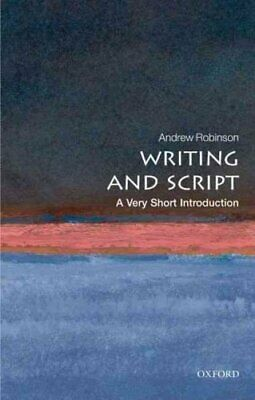 Writing and Script: A Very Short Introduction by Andrew Robinson 9780199567782